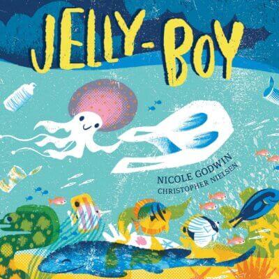 Jelly Boy by Nicole Godwin.