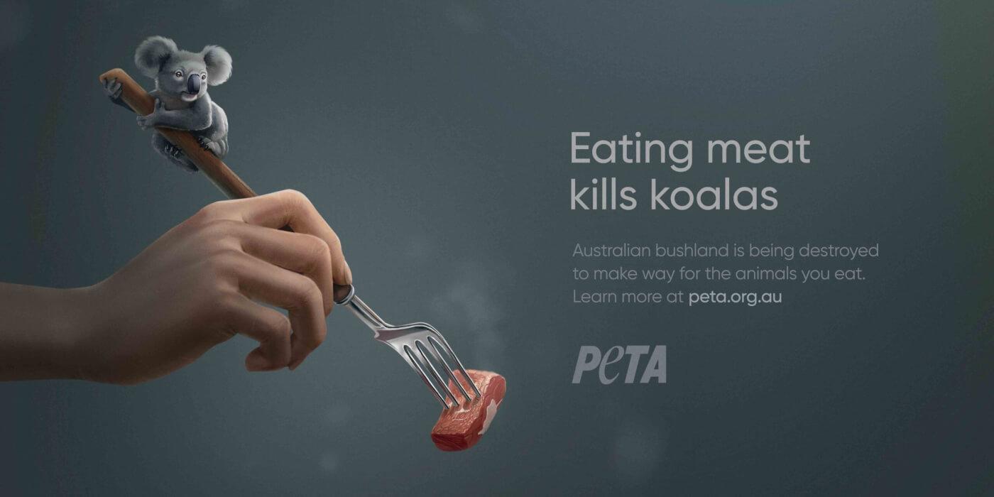 "PETA's billboard ad that says ""eating meat kills koalas""."